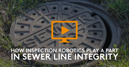 How Inspection Robotics Play a Part in Sewer Line Integrity